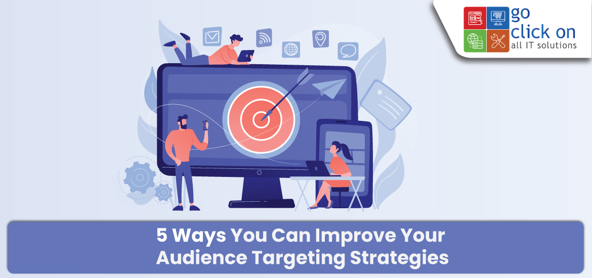 5 Ways you can improve your Audience Targeting Strategies